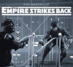 Star Wars: Episode V - The Empire Strikes Back | Star Wars® The Making of The Empire Strikes Back? by J.W. Rinzler, Foreword by Ridley Scott. Copyright © 2010 by LucasFilm, Ltd. (October 2010) Published