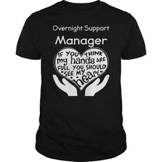 Awesome Tee  Overnight Support Manager Shirts & Tees #tee #tshirt #Job #ZodiacTshirt #Profession #Career #manager