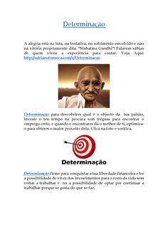 Determinação  Determinação uma força interior que nos impulsiona sem vacilar em direcção aos nossos sonhos: http://adrianofonseca.com/e/Determinacao