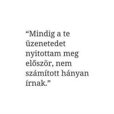 Akkor is megnéztem mikor nem is írtál! Love Poems, Love Quotes, Dont Break My Heart, Something Just Like This, Motivational Quotes, Funny Quotes, Romance Quotes, Cute Texts, I Love You