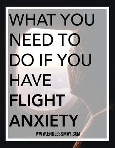 I used to have flight anxiety to the point where I wouldn't be able to sleep the night before…