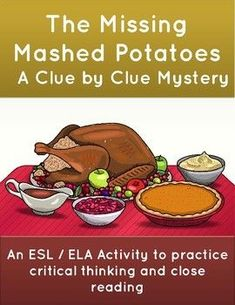 One of my best-selling Clue by Clue Activities, with a Thanksgiving twist. In this fun mystery activity, students investigate who snuck into the kitchen and ate the mashed potatoes before Thanksgiving could be served.