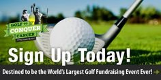 Sign up today! Golf to Conquer Cancer