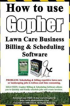 NEW How to Use Gopher Lawn Care Business Billing & Scheduling Software.: Learn H