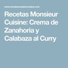 Curry, Carrot Cream, Sweet Treats, Soups, Meals, Favorite Recipes, Mascarpone, Thermomix, Curries