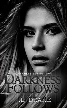 Coming September 2015 Darkness Follows (Darkness #2) by J.L. Drake https://www.goodreads.com/book/show/25717475-darkness-follows?ac=1