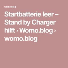 Startbatterie leer – Stand by Charger hilft › Womo.blog › womo.blog