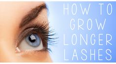 8 Natural Ways to Promote Longer Eyelashes