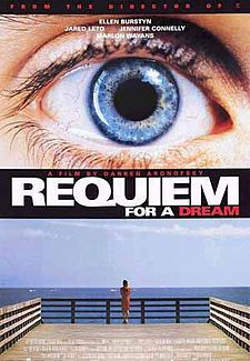 """[+] Requiem for a Dream - Darren Aronofsky.    Stars: Ellen Burstyn, Jared Leto and Jennifer Connelly    """"Drugs. They consume mind, body and soul."""""""