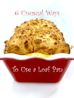 Why you need a loaf pan -- and how to use it!