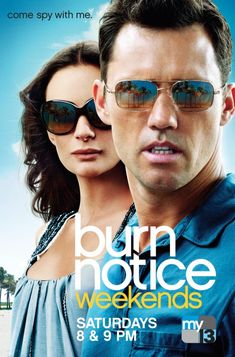 Burn Notice (tv)  ~1eyeJACK~ Yay - many stations to choose from! Even when it's over, I'll never be without my Burn Notice!