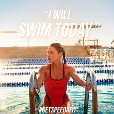 'I will swim today' #Getspeedofit (or I will swim 4 times a week)