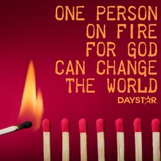 One person on fire for God can change the world. How He Loves Us, Keep The Faith, Gods Grace, Bible Lessons, Kirchen, Words Of Encouragement, Spiritual Quotes, Change The World, Word Of God