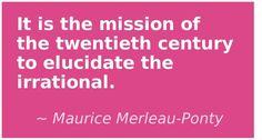Elucidate it with Maurice Merleau-Ponty