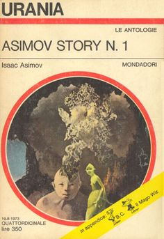 625 	 ASIMOV STORY N. 1 19/8/1973 	 THE EARLY ASIMOV (1972)  Copertina di  Karel Thole 	  ISAAC ASIMOV