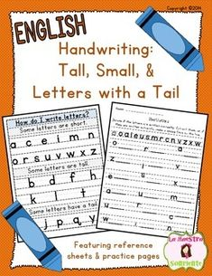 Handwriting: Tall, Small, and Letters with a Tail: Student reference chart and practice pages $