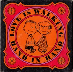 Love Is Walking Hand In Hand: The Peanuts Gang Defines Love, 1965 | Brain Pickings