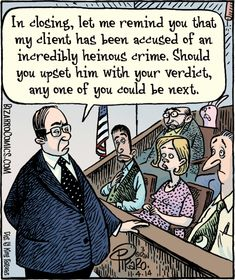 In closing, let me remind you that my client has been accused of an incredibly heinous crime. Should you upset him with your verdict, any one of you could be next.) Bizarro Comic Strip for November 2014 Bizarro Comic, Funny Texts, Funny Jokes, 9gag Funny, Memes Humor, Law School Humor, Prison Humor, Lawyer Humor, Legal Humor