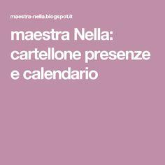 maestra Nella: cartellone presenze e calendario