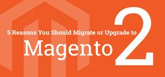 Migrating to Magento 2 can be a little confusing at the beginning, but this article neatly sums up five reasons to migrate or upgrade to Magento 2.
