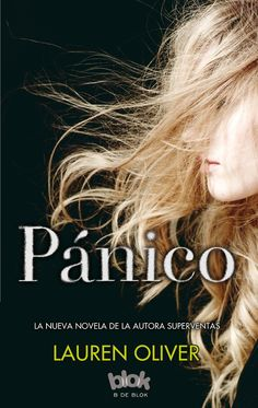 Pánico (Pánico, 1) - Lauren Oliver https://www.goodreads.com/book/show/24532910-p-nico