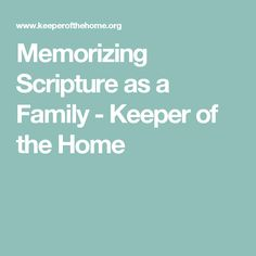 Memorizing Scripture as a Family - Keeper of the Home