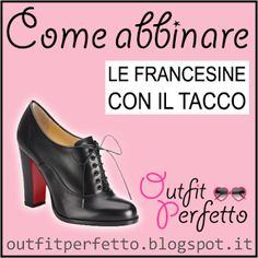 Outfit Perfetto: Come abbinare le FRANCESINE CON IL TACCO (outfit Autunno/Inverno)