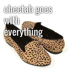 Cheetah goes with everything! LOL