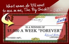 """Check Me Out"" says Lucky, the PCH Big Check — ""I've got a fresh new look! Money Sweepstakes, Instant Win Sweepstakes, Online Sweepstakes, Lotto Winning Numbers, Win For Life, 10 Million Dollars, Winner Announcement, Lottery Winner, Publisher Clearing House"