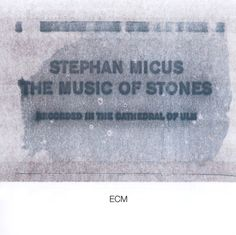 Stephan Micus - The Music Of Stones (ECM)