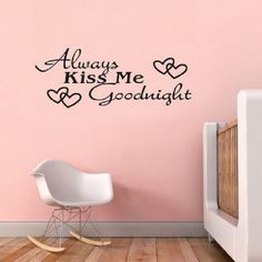 Always kiss me goodnight wallsticker. Wallstickeren kommer på et stort stykke…