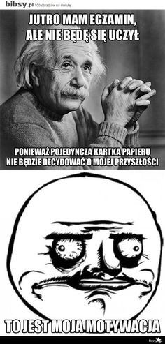 Moja motywacja Very Funny Memes, True Memes, The Funny, Really Funny Pictures, Funny Photos, Polish Memes, Man Humor, Best Memes, Einstein