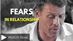 Tony Robbins Depression: Fears in relationship