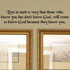 Live In Such A Way That Those Who Know You But Don't Know God... Vinyl Lettering Wall Saying  5.5x26. $11.99, via Etsy.