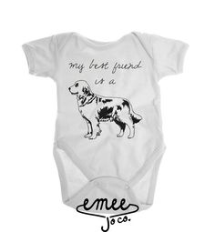 My Best Friend is a Golden Retriever Our Golden Retriever baby clothes are a unique way to make a pregnancy announcement to a whole family of dog lovers! Let the world know that your Golden Retriever is your childs bff! Its perfect for a baby girl or baby boy and would make a wonderful gift for a dog baby shower.   ORDERING In the note section at checkout, please let us know... 1. What color youd like for the design If no note is left at checkout, design will arrive as shown   OUR PROCESS…