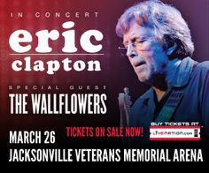 Tuesday, March 26 at Jacksonville Veterans Memorial Arena! Upcoming Concerts, Veterans Memorial, Eric Clapton, Special Guest, Tuesday, March, Memories, Memoirs, Souvenirs