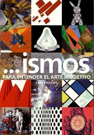'Ismos', movimientos, tendencias, estilos o escuelas, en estas categorías se estructura el arte moderno para definir la actividad de los artistas. Ahora, Turner publica una guía accesible para los amantes del arte moderno de la mano de Sam Phillips, editor de Frieze.