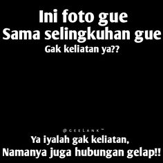 Ini foto gue, foto lu mana?? 😅😅 Tumblr Quotes, Me Quotes, Qoutes, Funny Quotes, Quotes Lucu, Quotes Galau, Funny Images, Funny Pictures, Bodo