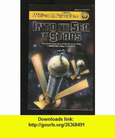 Into the Sea of Stars (9780345324269) William R. Forstchen , ISBN-10: 0345324269  , ISBN-13: 978-0345324269 ,  , tutorials , pdf , ebook , torrent , downloads , rapidshare , filesonic , hotfile , megaupload , fileserve