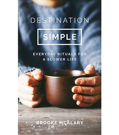 wellness books worth reading: Brooke McAlary Destination Simple