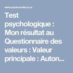 Test psychologique: Mon résultat au Questionnaire des valeurs: Valeur principale: Autonomie (ou autodétermination)