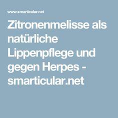 Zitronenmelisse als natürliche Lippenpflege und gegen Herpes - smarticular.net