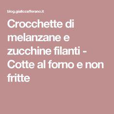 Crocchette di melanzane e zucchine filanti - Cotte al forno e non fritte