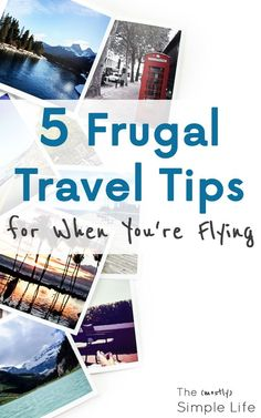 Frugal Travel Tips | Save money when you fly | Inexpensive vacation | Family vacation savings via /mostlysimple1/