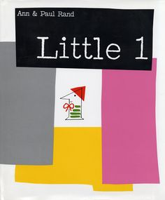 Little 1: A Paul Rand Children's Book About Numbers, Soulmates, and Belonging circa 1961 | Brain Pickings