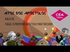 Aula 16 - Os Atos dos Apóstolos - Tiago, o primeiro Apóstolo Martirizado