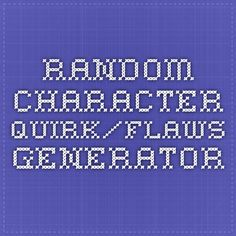 Random Character Quirk/Flaws Generator