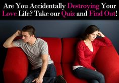 """Do you repel men?  Take this quick (and shockingly accurate) """"Are You Accidentally Destroying Your Love Life?"""" quiz and find out!"""