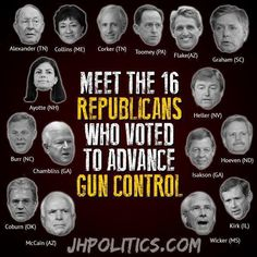 Meet the 16 US Senators who voted to advance gun control.  Remember these Traitors when it comes time to vote.