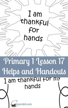 Lesson helps and handouts for LDS Primary 1 Lesson 17: I am thankful for my hands